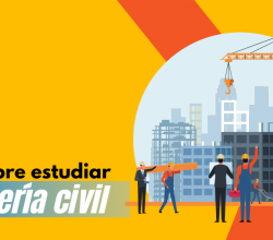 estudiar ingenieria civil todo sobre la carrera de ingeniero civil