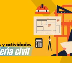 ingenieria civil funciones y acividades estudiar ingenieria civil
