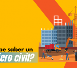 que debe saber un ingeniero civil estudiar ingenieria civil
